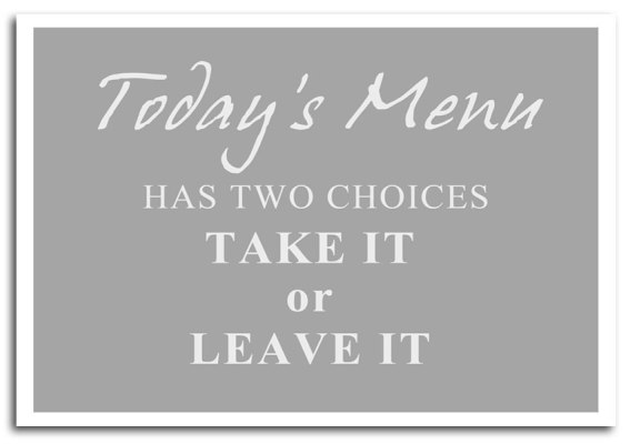 Giclee-Art Print-10847-Todays Menu Has Two Choices-Grey White-Quotes-Art Paper-A